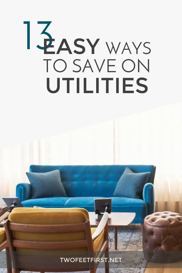 13 easy ways to save money on utilities.