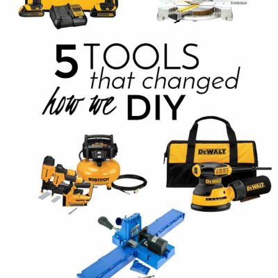 5 Tools that have changed how we DIY