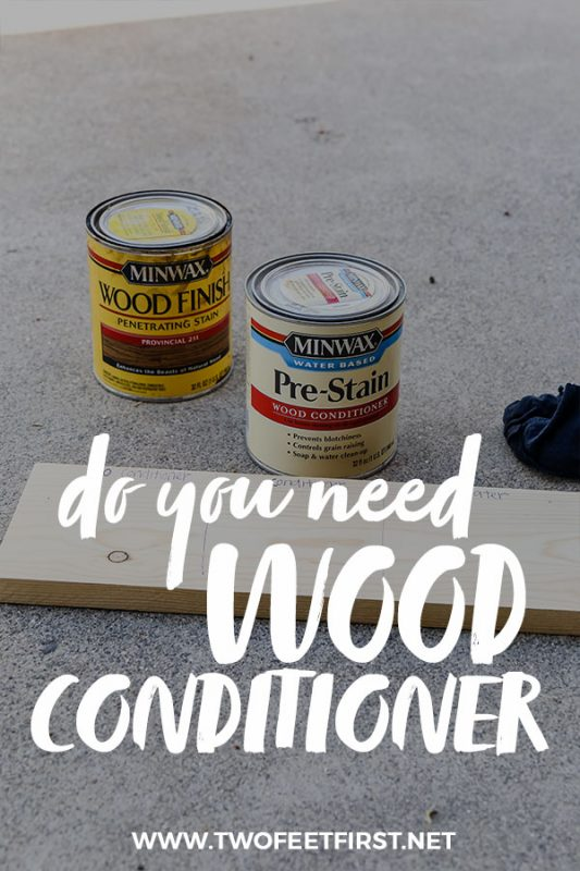 do you need wood conditioner