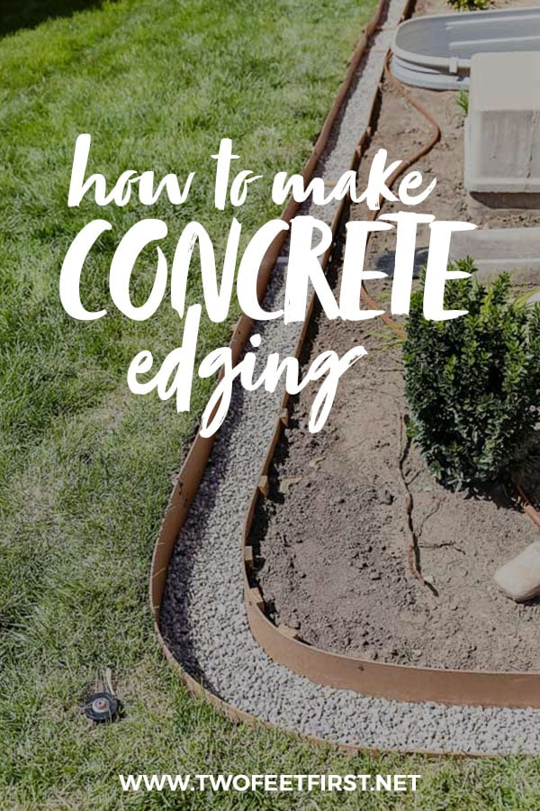 Improve your homes curb appeal by adding concrete edging to your landspacing. See how to make concrete borders around flower beds, gardens, trees, etc... #twofeetfirst #landscaping