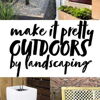 make it pretty outdoors by landscaping